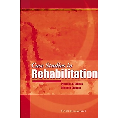 Case Studies in Rehabilitation, New Book (9781556424250)