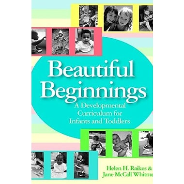 Beautiful Beginnings: A Developmental Curriculum for Infants and Toddlers, New Book (9781557668202)