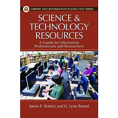 Science & Technology Resources: A Guide for Information Professionals & Researchers, (9781591588016)