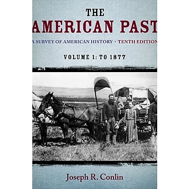 The American Past: A Survey of American History, Volume I: To 1877, Used Book (9781133946625)