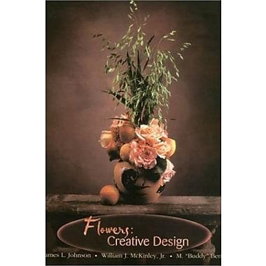 Flowers: Creative Design, New Book (9781585441716)
