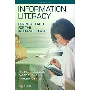 Information Literacy: Search Strategies, Tools & Resources for High School Students & College Freshmen, New Book (9781586833329)