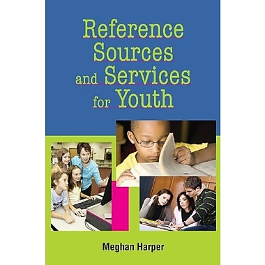Reference Sources and Services for Youth, New Book (9781555706418)