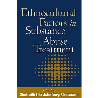 Ethnocultural Factors in Substance Abuse Treatment, (9781572306301)