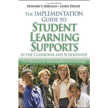 The Implementation Guide to Student Learning Supports in the Classroom & Schoolwide, New Book (9781412914536)
