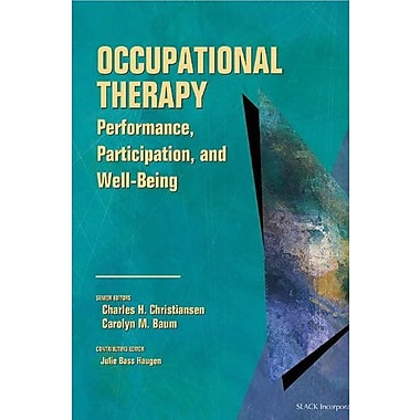 Occupational Therapy: Performance, Participation, and Well-Being, New Book (9781556425301)