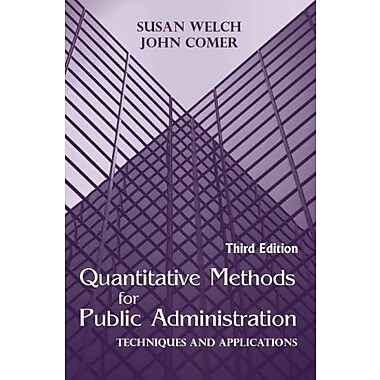 Quantitative Methods for Public Administration: Techniques and Applications, New Book (9781577664932)