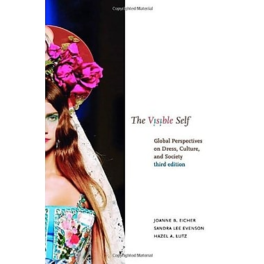 The Visible Self: Global Perspectives on Dress, Culture, and Society, New Book (9781563676420)