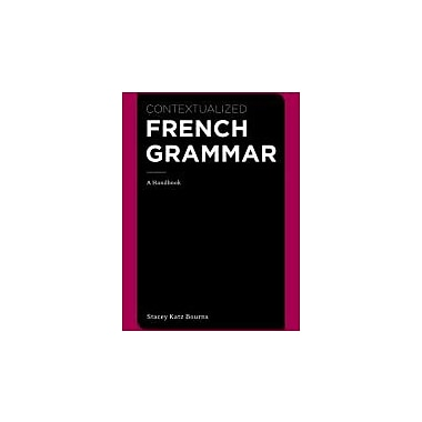 Contextualized French Grammar: A Handbook