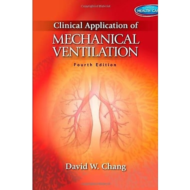 Clinical Application of Mechanical Ventilation, New Book, (9781111539580)