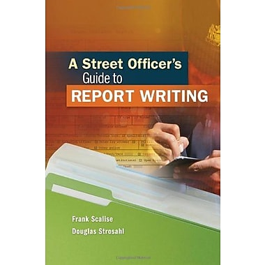 A Street Officer's Guide to Report Writing, New Book, (9781111542504)