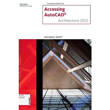Accessing AUTOCAD Architecture 2012, Used Book, (9781111648312)