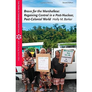 Bravo for the Marshallese: Regaining Control in a Post-Nuclear, Post-Colonial World, Used Book, (9781111833848)
