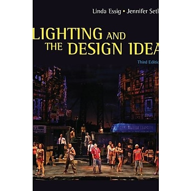 Lighting and the Design Idea (Wadsworth Series in Theatre), New Book, (9781111836863)