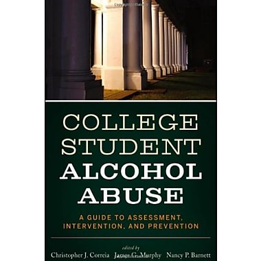 College Student Alcohol Abuse: A Guide to Assessment, Intervention, and Prevention, Used Book, (9781118038192)