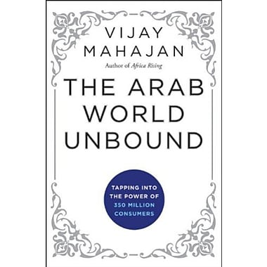 The Arab World Unbound: Tapping into the Power of 350 Million Consumers, Used Book, (9781118074510)