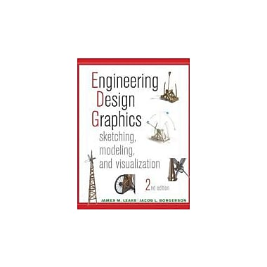 Engineering Design Graphics: Sketching, Modeling, and Visualization, New Book, (9781118078884)