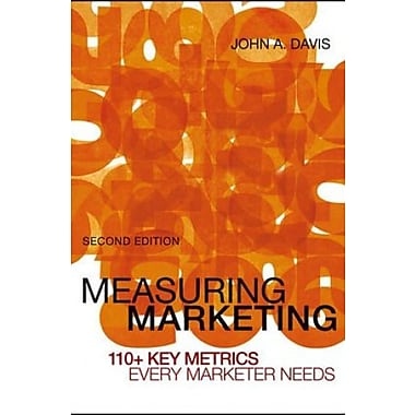 Measuring Marketing: 110+ Key Metrics Every Marketer Needs, New Book, (9781118153741)