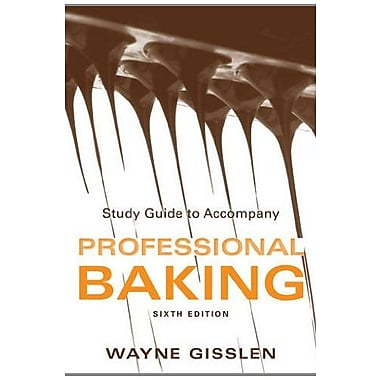 Study Guide to Accompany Professional Baking, Sixth Edition, New Book, (9781118158333)