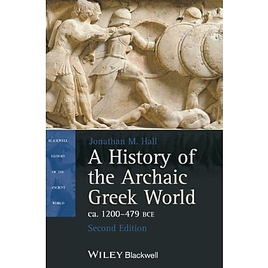 A History of the Archaic Greek World, ca. 1200-479 BCE, Used Book, (9781118301272)