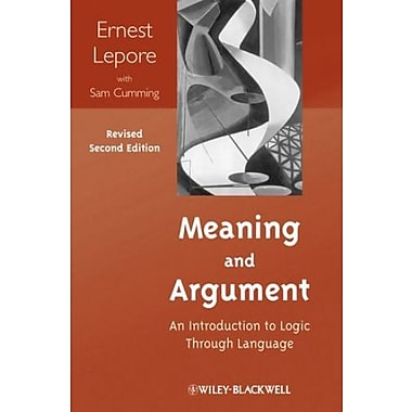 Meaning and Argument: An Introduction to Logic Through Language, Used Book, (9781118390191)