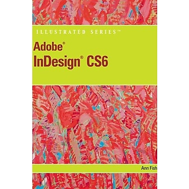 Adobe InDesign CS6 Illustrated with Online Creative Cloud Updates, Used Book, (9781133187585)