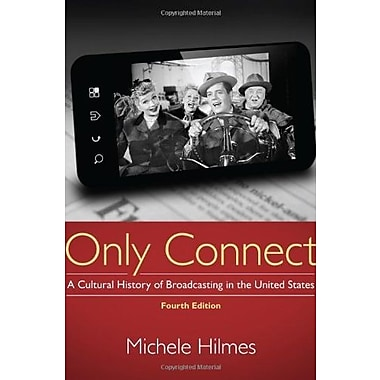 Only Connect: A Cultural History of Broadcasting in the United States, New Book, (9781133307303)