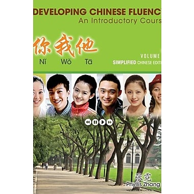 Ni Wo Ta: Developing Chinese Fluency: An Introductory Course Simplified, Volume 1, New Book, (9781133309932)