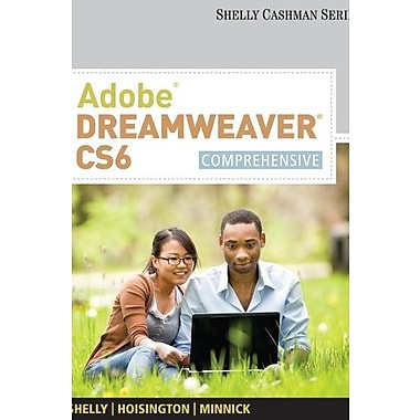 Adobe Dreamweaver CS6: Comprehensive (Shelly Cashman), New Book, (9781133525936)