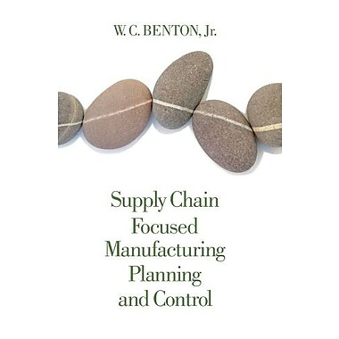 Supply Chain Focused Manufacturing Planning and Control, New Book, (9781133586715)