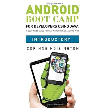 Android Boot Camp for Developers using Java, Introductory, New Book, (9781133594390)