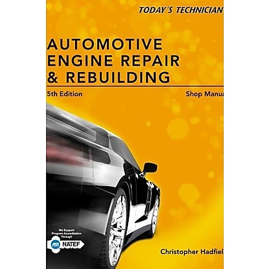 Shop Manual for Today's Technician: Automotive Engine Repair & Rebuilding, New Book, (9781133602507)