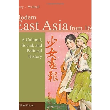 East Asia: A Cultural, Social, and Political History, Volume II: From 1600, New Book, (9781133606499)