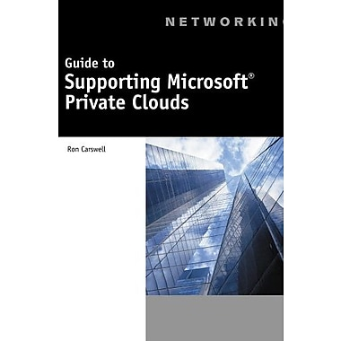 Guide to Supporting Microsoft Private Clouds, New Book, (9781133703662)