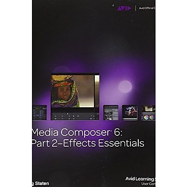 Media Composer 6: Part 2 Effects Essentials (Avid Learning), New Book, (9781133788881)