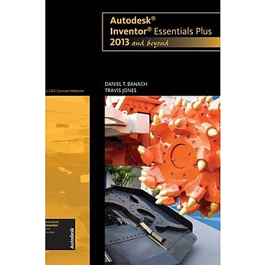 Autodesk Inventor Essentials Plus: 2013 and Beyond (with CAD Connect Web Site Printed Access Card), Used Book, (9781133942221)