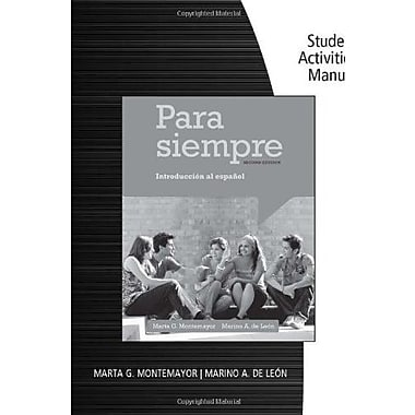 Student Activities Manual for Montemayor/de Leon's Para siempre: A Conversational Approach to Spanish, 2nd