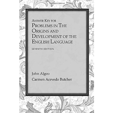 Answer Key for Problems for Algeo/Butcher's The Origins and Development of the English Language, 7th, Used Book, (9781133957553)