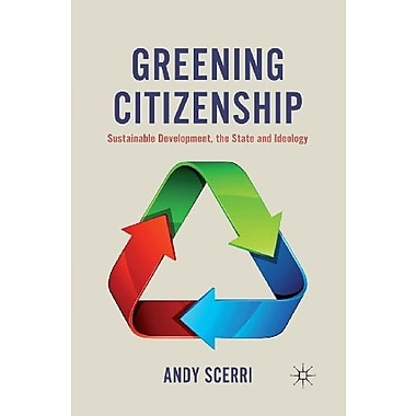 Greening Citizenship: Sustainable Development, the State and Ideology, Used Book, (9781137010308)