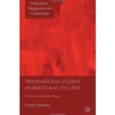 Transnational Student-Migrants and the State: The Education-Migration Nexus, New Book, (9781137267078)