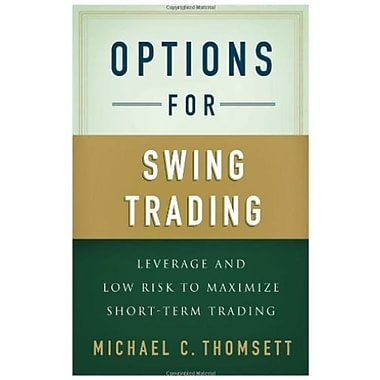 Options for Swing Trading: Leverage and Low Risk to Maximize Short-Term Trading, Used Book, (9781137282569)