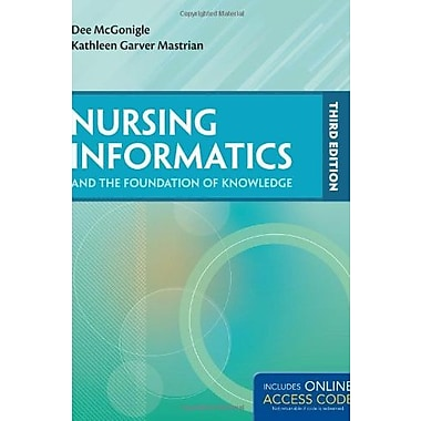 Nursing Informatics And The Foundation Of Knowledge, New Book, (9781284041583)