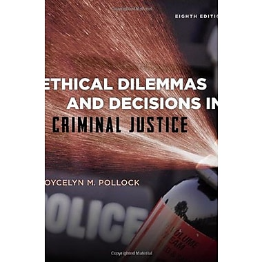 Ethical Dilemmas and Decisions in Criminal Justice (Ethics in Crime and Justice), New Book, (9781285062662)