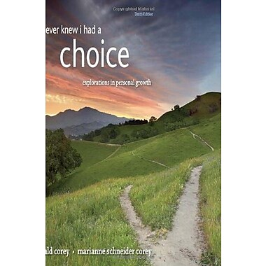 I Never Knew I Had A Choice: Explorations in Personal Growth, New Book, (9781285067681)