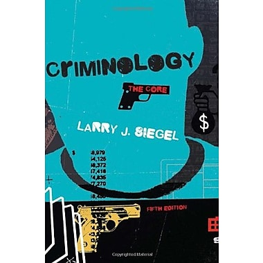 Criminology: The Core, New Book, (9781285068909)