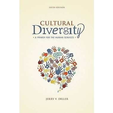 Cultural Diversity: A Primer for the Human Services, New Book, (9781285075402)