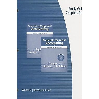 Study Guide, Volume 1 for Financial & Managerial Accounting, Corporate Financial Accounting, 12th, New Book, (9781285085418)