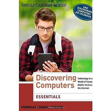 Discovering Computers: Essentials (Shelly Cashman), New Book, (9781285161785)