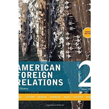 American Foreign Relations: Volume 2: Since 1895, New Book, (9781285433332)