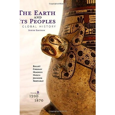 The Earth and Its Peoples: A Global History, Volume B: 1200-1870, New Book, (9781285437002)